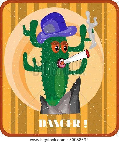 Cactus growing on a cliff , smoking a cigarette, grunge, text danger