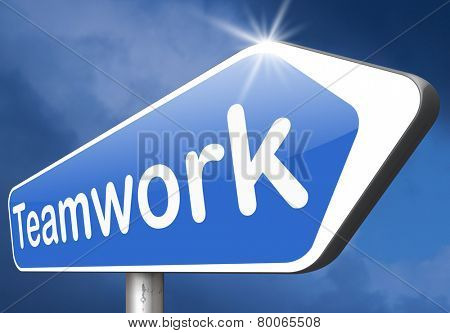 teamwork  road sign  team work and cooperation in partnership working together business partners