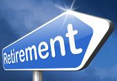 picture of retirement  - retirement funds ahead retire and pension fund or plan golden years sign  - JPG