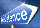 image of persistence  - Persistence sign will pay off - JPG