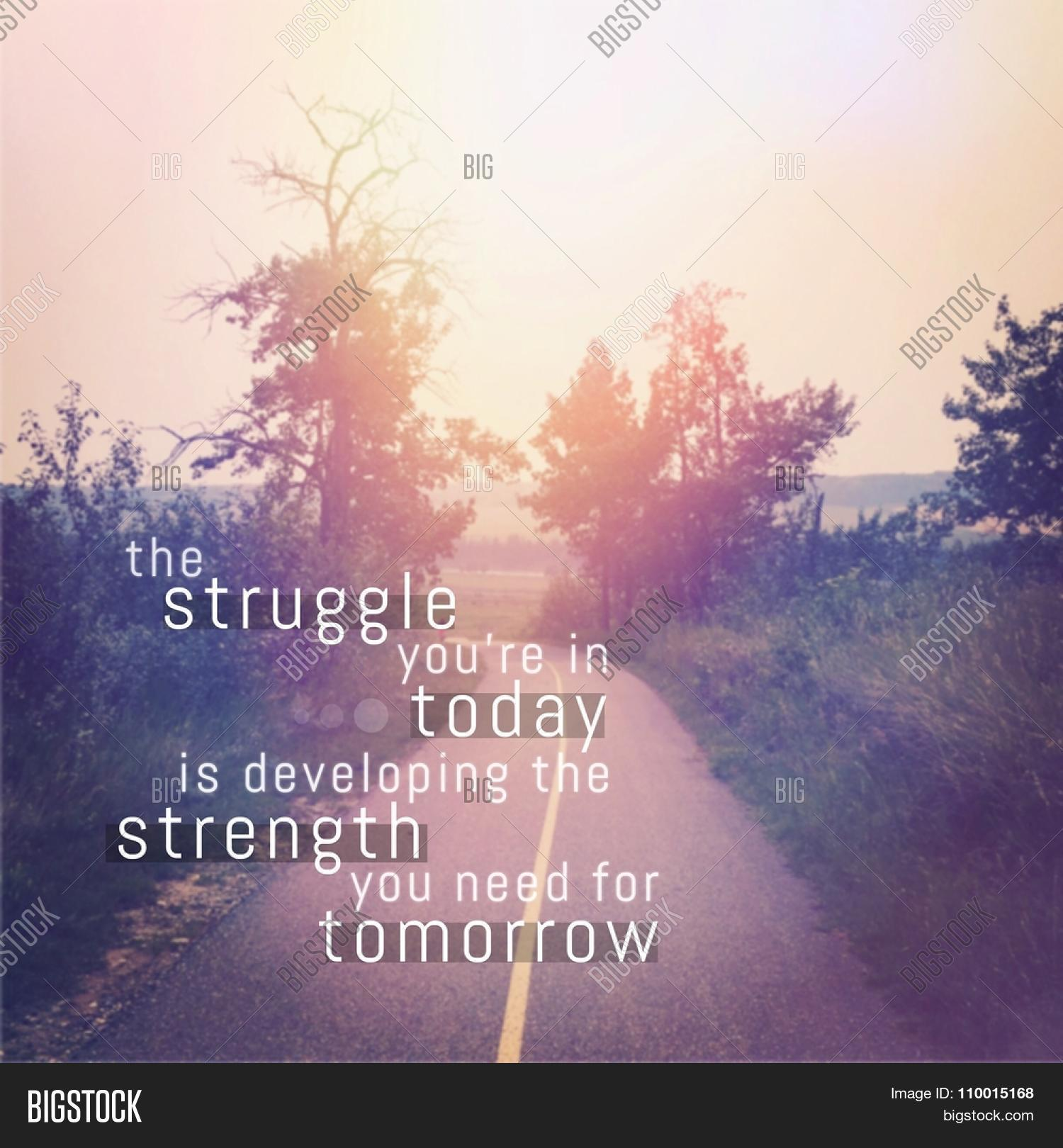 Developing Strength Motivational Quote: Inspirational Typographic Quote - Image & Photo
