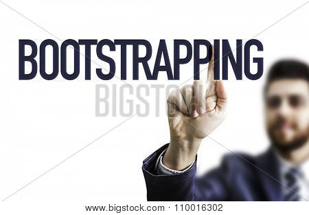 Business man pointing the text: Bootstrapping