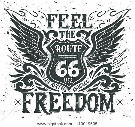 Feel The Freedom. Route 66. Hand Drawn Grunge Vintage Illustration With Hand Lettering.