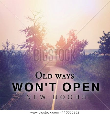Inspirational Typographic Quote - Old ways won't open new doors