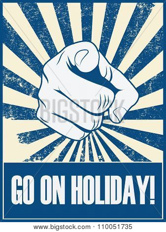 Go on holiday motivational poster vector background with hand and pointing finger. Relax, vacation p