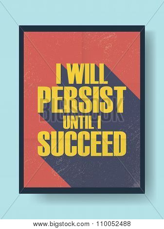 Business motivational poster about persistence and success on vintage vector background. Long shadow