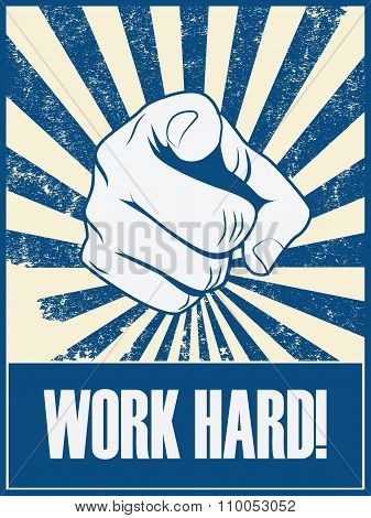 Work hard motivational poster vector background with hand and pointing finger. Responsible job attit