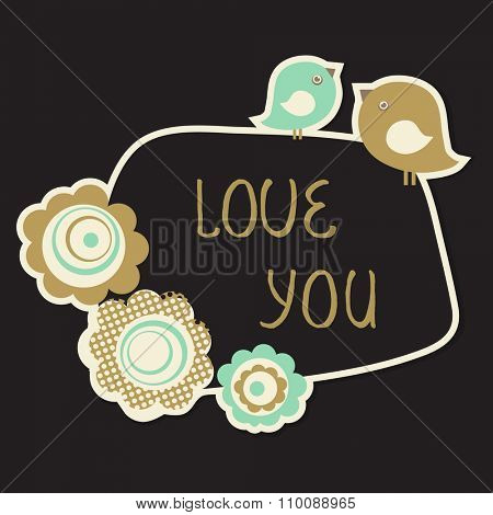 Cute Love You Card with birds couple and flowers. Vintage pastel colored vector illustration