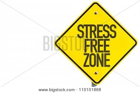 Stress Free Zone sign isolated on white background