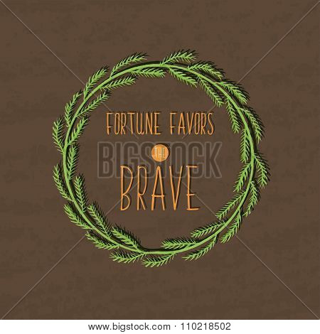 Colorful Motivational Poster For The Achievement Of The Objectives. Fortune Favors The Brave In A Ni