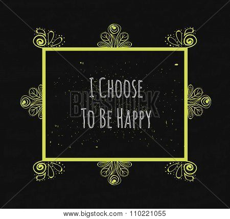 Motivational Quote Typographical Poster On A Black Background With Drops Of Colored Paint And Retro