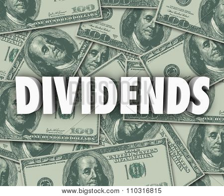 Dividends word in 3d letters on cash or money background to illustrate profits, revenue or income from stock market investments