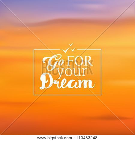 Blurred backgrounds vector. Sunset, sunrise wallpaper. Sign go for your dream