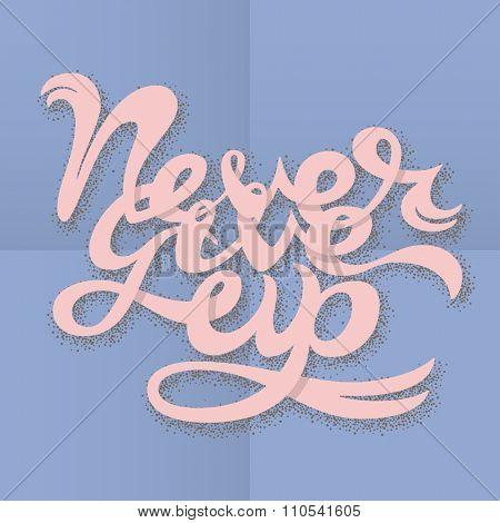 Never Give Up lettering illustration. Vector illustration