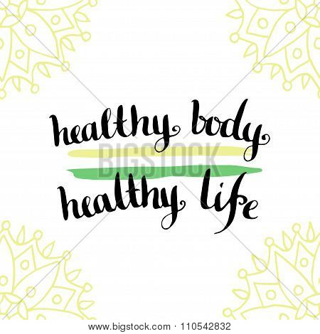 Healthy living concept. Calligraphic motivation quote - Healthy body is healthy life.