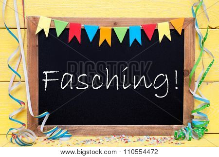 Chalkboard With Party Decoration, Text Fasching Means Carnival