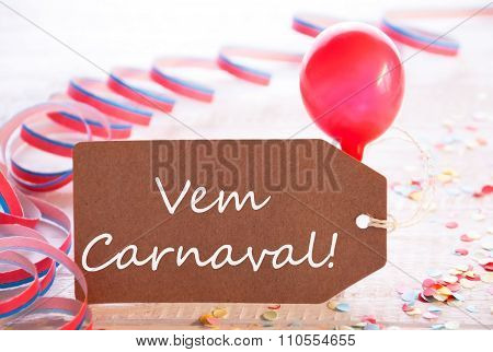 Party Label With Streamer, Balloon, Text Vem Carnaval Means Carnival