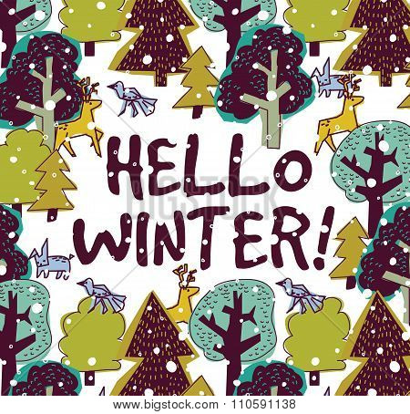 Hello winter color card and snow forest.