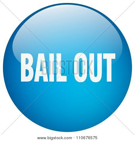 Bail Out Blue Round Gel Isolated Push Button