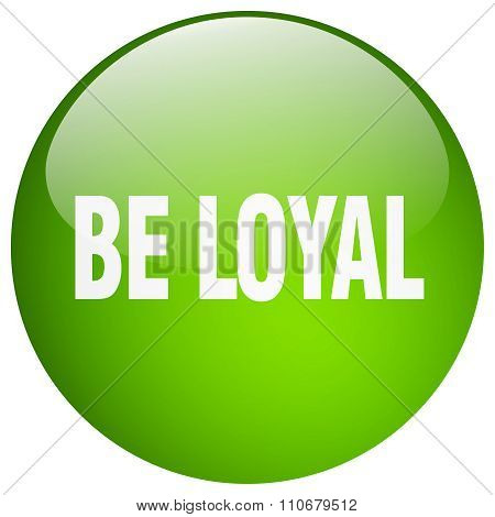 Be Loyal Green Round Gel Isolated Push Button