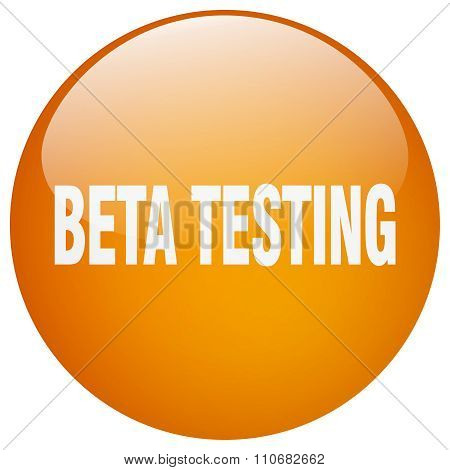 Beta Testing Orange Round Gel Isolated Push Button