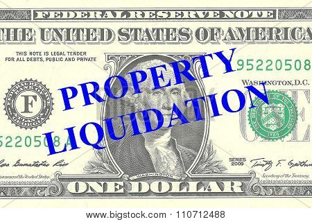 Property Liquidation Concept
