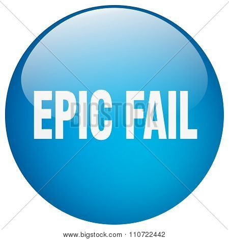 Epic Fail Blue Round Gel Isolated Push Button