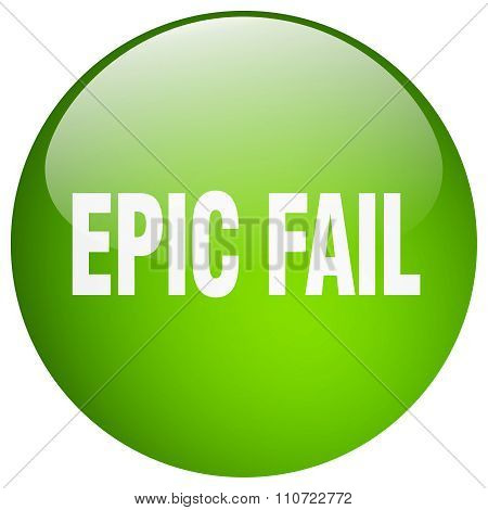Epic Fail Green Round Gel Isolated Push Button