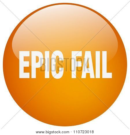 Epic Fail Orange Round Gel Isolated Push Button