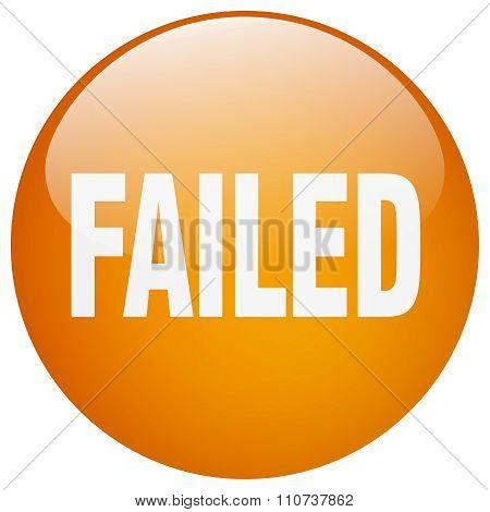 Failed Orange Round Gel Isolated Push Button