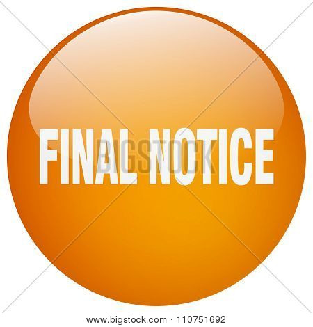 Final Notice Orange Round Gel Isolated Push Button