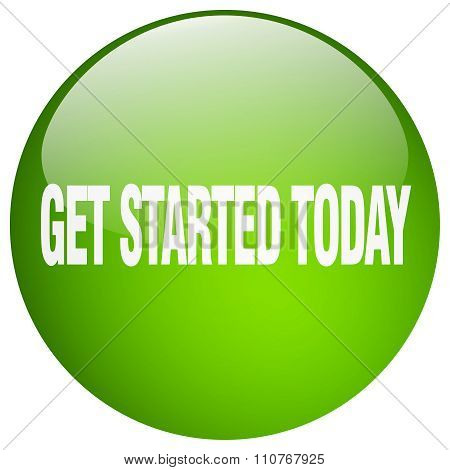 Get Started Today Green Round Gel Isolated Push Button