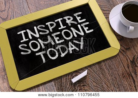 Inspire Someone Today on Chalkboard.