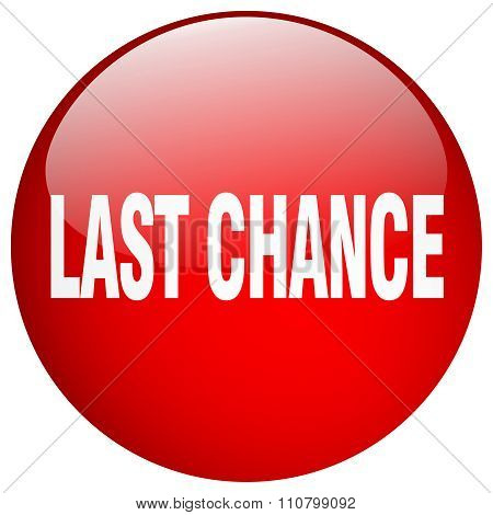 Last Chance Red Round Gel Isolated Push Button