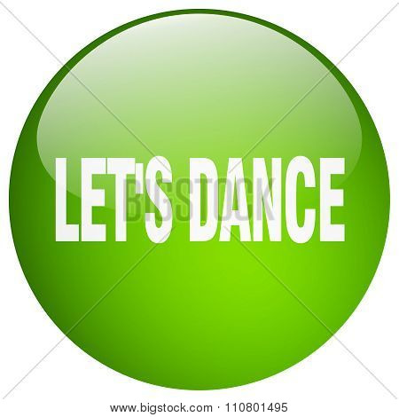 Let's Dance Green Round Gel Isolated Push Button
