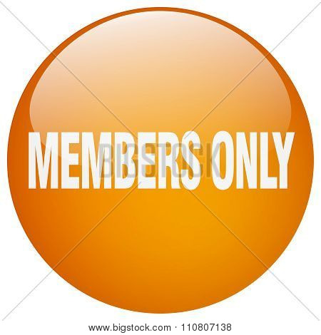 Members Only Orange Round Gel Isolated Push Button
