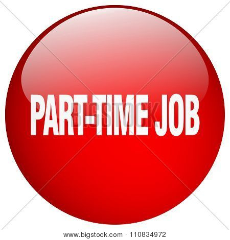Part-time Job Red Round Gel Isolated Push Button