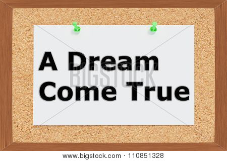 A Dream Come True Concept