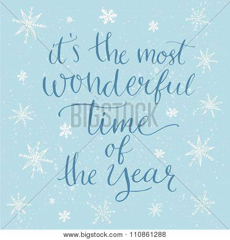 Winter inspirational quote for cards, posters and social media content. It's the most wonderful time