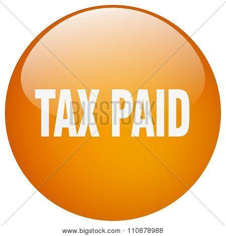 Tax Paid Orange Round Gel Isolated Push Button