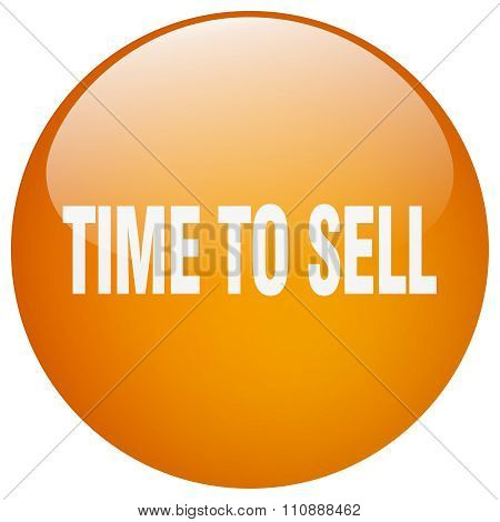 Time To Sell Orange Round Gel Isolated Push Button