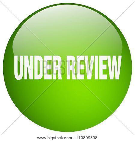 Under Review Green Round Gel Isolated Push Button