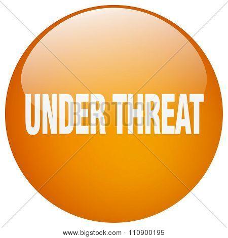 Under Threat Orange Round Gel Isolated Push Button