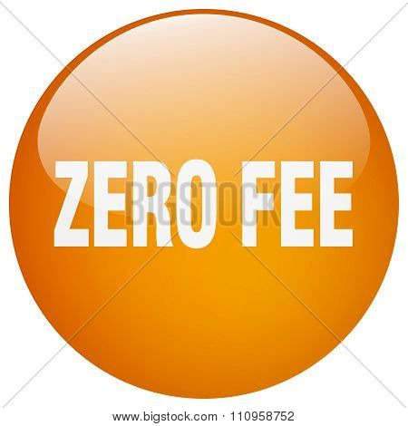 Zero Fee Orange Round Gel Isolated Push Button