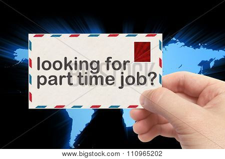 Hand Holding Envelope With Looking For Part Time Job? Word And World Background