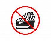 No Or Stop. Burger With Fries Icon. Fast Food Restaurant Sign. Hamburger Or Cheeseburger Symbol. Pro poster