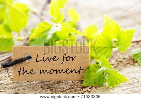 Label With Live for the Moment