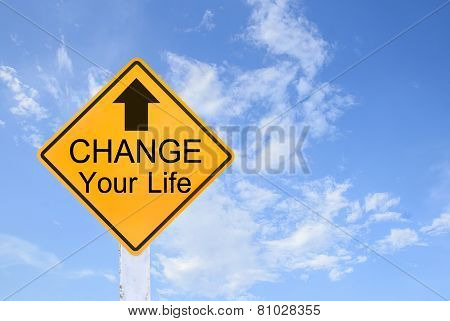 Yellow Traffic Sign Text For Change Your Life