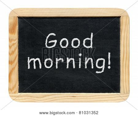 Blackboard With Good Morning! Phrase Isolated On White Background