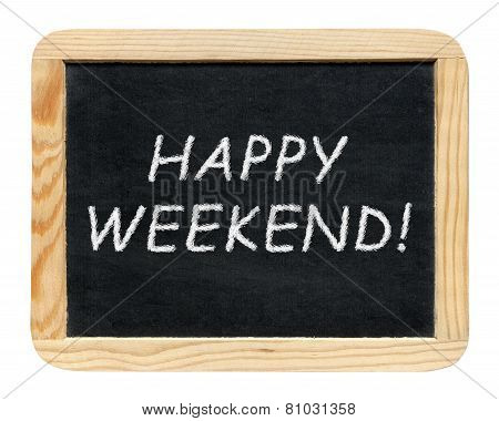 Blackboard With Happy Weekend! Phrase Isolated On White Background